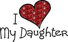 I love my daughter!  And  Shes loves me !!!