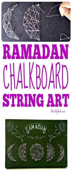 One of the ways to let children know that Ramadan is not like any other month in the Islamic calendar is to decorate. For our Ramadan crafts 30 day challenge… Ramadan Crafts, Ramadan Decorations, Projects For Kids, Art Projects, Muslim Holidays, String Art Tutorials, Muslim Culture, Chalkboard Signs, 30 Day Challenge