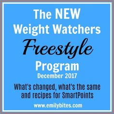 The New Weight Watchers Freestyle Program - an overview with details, changes, SmartPoints recipes and information about the new plan.