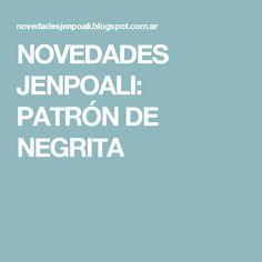 NOVEDADES JENPOALI: PATRÓN DE NEGRITA