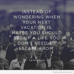 Vacantion quote with Seth Godin
