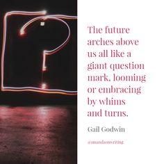 Quotable - Gail Godwin