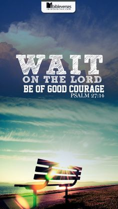 Wait on the Lord. Be of good courage. Psalm Bible Verses About Courage Christian Life, Christian Quotes, Salvador, Be Of Good Courage, Bible Verses Quotes, Scriptures, Life Verses, Psalm 27, Jesus Is Lord