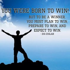 """Plan, prepare and expect!! To """"WIN"""""""