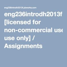 eng236introdh2013f [licensed for non-commercial use only] / Assignments