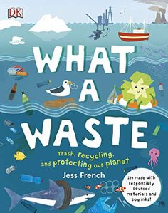 "Read ""What A Waste Rubbish, Recycling, and Protecting our Planet"" by Jess French available from Rakuten Kobo. Everything you need to know about what we're doing to our environment, good and bad, from pollution and litter to renewa. Water Pollution, Shocking Facts, Our Environment, Programming For Kids, Toddler Books, Our Planet, Planet Earth, Planet Ocean, Biomes"