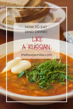 You might know about Russian food and dishes like borscht and blini, but do you know HOW Russians eat and drink? Click on pin to read simple rules of eating like a true Russian!