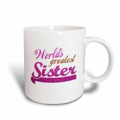 3dRose Worlds Greatest Sister - hot pink and gold text - suitable for little younger or big elder sisters, Ceramic Mug, 11-ounce