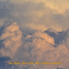 Clouds sky aesthetic Is this the life we really want Aesthetic Words, Sky Aesthetic, Aesthetic Vintage, Aesthetic Photo, Aesthetic Pictures, Aesthetic Backgrounds, Aesthetic Iphone Wallpaper, Aesthetic Wallpapers, Def Not