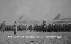 Australian troops being inspected in Egypt. War Horses, The Future Of Us, History Images, Lest We Forget, Aussies, World War I, Armed Forces, First World, Troops