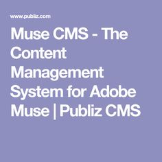Muse CMS - The Content Management System for Adobe Muse | Publiz CMS