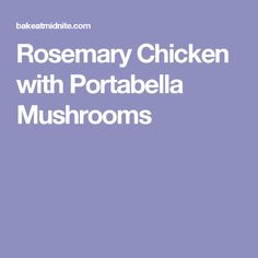 Rosemary Chicken with Portabella Mushrooms