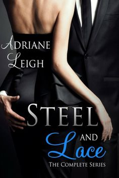 Steel and Lace: The Complete Series by Adriane Leigh