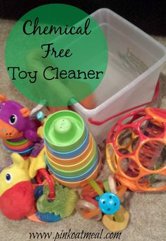 Non-Toxic Toy Cleaner - Easy, cheap and works wonderful! No icky chemicals going in any mouths!