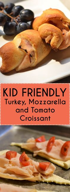 """Kid Friendly Turkey, Mozzarella and Tomato Croissant is a perfect lunch for little hands (toddler lunches). It hides some """"good eats"""" for the kids inside so picky eaters enjoy their meal. Easy to make recipe and perfect for back to school."""