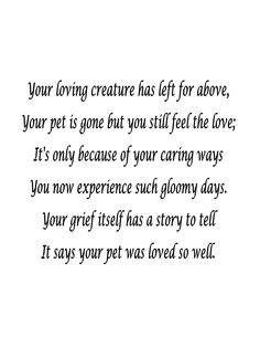 Full - Sympathy Quotes About Death Pet Loss Write In Card Expressions . Dog Death Quotes, Pet Loss Quotes, Dog Quotes, Animal Quotes, Cat Loss Poems, Pet Poems, Horse Quotes, Qoutes, I Love Dogs