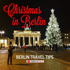 Christmas in Berlin — Travel tips, suggested things to do & a guide on where to go and what to see (including the best Christmas markets!)
