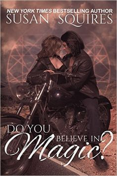 Do You Believe in Magic by Susan Squires Free Books, My Books, Books To Read, Do You Believe, Believe In Magic, Book Series, Book 1, Fantasy Romance, Magic Book