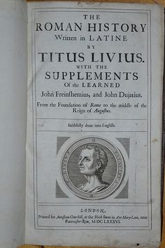 Roman History by Livius 1686 - title page Ancient Rome, Ancient History, Roman History, Title Page, Ex Libris, Greek Mythology, World History, Book Publishing, Reign
