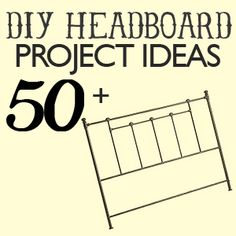 50+ DIY headboard project ideas