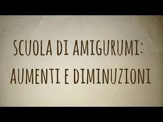 Scuola di amigurumi: aumenti e diminuzioni invisibili - YouTube