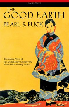 the importance of money in the good earth by pearl s buck Brief biography of pearl s buck pearl sydenstricker buck in 1931, john day published pearl's second novel, the good earth this became the best-selling book of both 1931 and 1932, won the pulitzer prize and the howells medal in 1935.