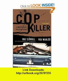 Cop Killer (Vintage Crime/Black Lizard) (9780307390899) Maj Sjowall, Per Wahloo , ISBN-10: 0307390896  , ISBN-13: 978-0307390899 ,  , tutorials , pdf , ebook , torrent , downloads , rapidshare , filesonic , hotfile , megaupload , fileserve