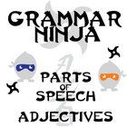 Parts of Speech with Adjectives - Grammar Ninja  I hate grammar, students too often say. Why do we have to learn this stuff?  Now, for once, a ...