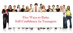 Five tips to raise self-confidence in your teenager, help you build your relationship with your teen, and prepare him or her to be an adult.