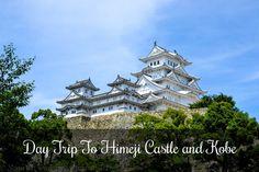 Day Trip To Himeji Castle & Kobe on www.travelwithnanob.com