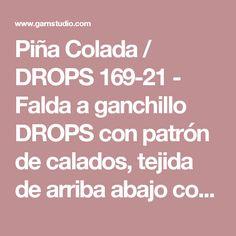 """Piña Colada / DROPS 169-21 - Falda a ganchillo DROPS con patrón de calados, tejida de arriba abajo con """"Safran"""". Talla S-XXXL. - Patrón gratuito de DROPS Design"""
