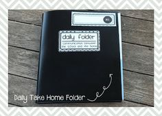 Take Home Daily Folders for homework, behavior calendars and other important classroom information.
