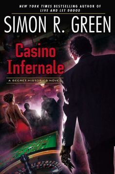Casino Infernale: A Secret Histories Novel by Simon R. Green, http://www.amazon.com/dp/B00C5WZ1S2/ref=cm_sw_r_pi_dp_w8uRrb1FTHPET