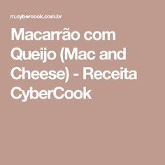 Macarrão com Queijo (Mac and Cheese) - Receita CyberCook