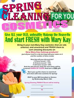 Bring in your non-Mary Kay cosmetics that are old,  unloved, and unwanted and TRASH them to   earn amazing discounts on   New Mary Kay makeup products!  (put all your trash in a zip lock bag with your name on it   and the number of items inside) www.marykay.com/twillim message me to spring into Spring Cleaning