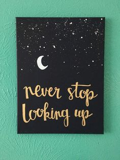 """art diy Items similar to Canvas quote - """"never stop looking up"""" - stars, moon, hope - on Etsy Simple Canvas Paintings, Small Canvas Art, Easy Canvas Painting, Cute Paintings, Moon Painting, Diy Canvas Art, Canvas Crafts, Diy Painting, Canvas Quote Paintings"""