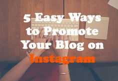 5 Easy Ways to Promote Your Blog on Instagram http://bloggersrequired.com/5-easy-ways-to-promote-your-blog-on-instagram/