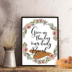 """""""Give us this day our daily bread"""" Kitchen Printable - spoonyprint Bread Kitchen, Home Decor Quotes, Our Daily Bread, Poster Prints, Printables, Create, Day, Commercial, Design"""
