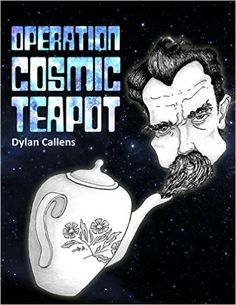 Tome Tender: Operation Cosmic Teapot by Dylan Callens