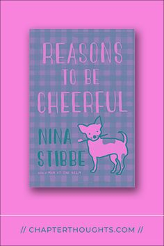 Reasons to be Cheerful // Nina Stibbe · Lizzie Vogel is about to enter the world of private dental practice with its inherent challenges and expectations, as well as its obstacles and opportunities. Great Novels, Book Collection, Book Lovers, The Book, Dental, Teeth, Real Life, I Am Awesome, Cheer
