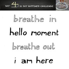 """Happiness Challenge: Day 4  """"Become intensely conscious of the present moment.""""~Eckhart Tolle #MindfulMonday: How often do catch yourself thinking, """"I will be happier when...""""... http://www.projecthappiness.org/2015/03/23/happiness-challenge-day-4/  ##HappinessHabits ##MindfulMonday #21DayChallenge #breathe #mindfulness #powerofnow #presence"""