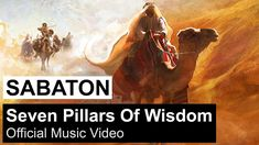 SABATON - Seven Pillars Of Wisdom (Official Music Video) Seven Pillars Of Wisdom, Music Songs, Music Videos, Military Positions, Lawrence Of Arabia, Darkness Falls, Rockn Roll, Teaching History, Mixtape