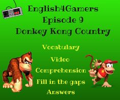English4Gamers Donkey Kong Country English video fill in the gaps answers femfy richardretro