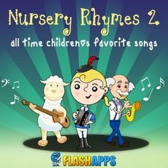Now On Itunes Children S Music Eflashs Nursery Rhymes Vol 2 Lullaby Songs