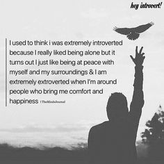 I Used To Think I Was Extremely Introverted Introvert Love, Introvert Personality, Introvert Quotes, Introvert Problems, Extroverted Introvert, Infp, John Maxwell, Mbti, Words Quotes
