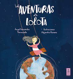 LA MAGIA DE LOS LIBROS / Blog de Literatura Infantil, juvenil, fantasia, comics.: COLECCIÓN DE LIBROS INFANTILES DE LOLOTA / Ángel F...