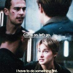 Tobias: Seriously? Tris: YEAH Tobias: ... Tobias:Alright, let's go.
