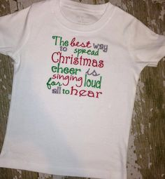 The Best Way to Spread Christmas Cheer is Singing Loud for All to Hear Embroidered Shirt **Quote from The Movie Elf** on Etsy, $20.00