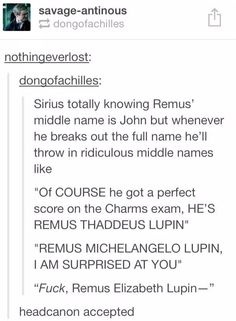 Headcanon - Sirius using random middle names for Lupin, just for fun!