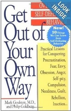 Mark Goulston - Get out of Your Own Way